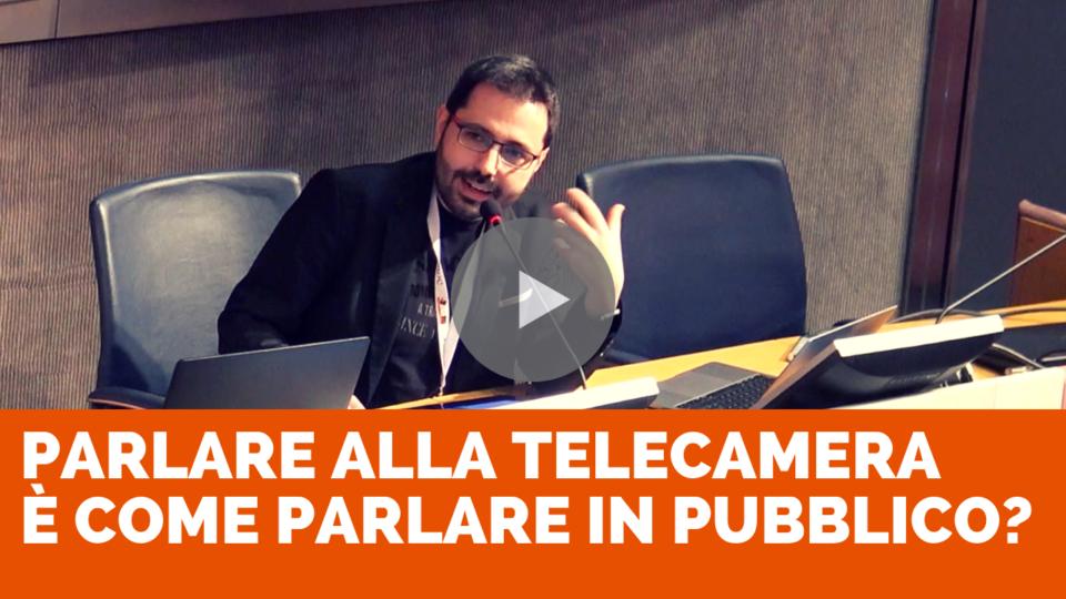 Parlare davanti alla telecamera è come parlare in pubblico?