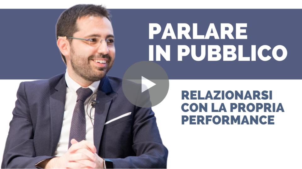 Parlare in pubblico: come relazionarci con le nostre performance