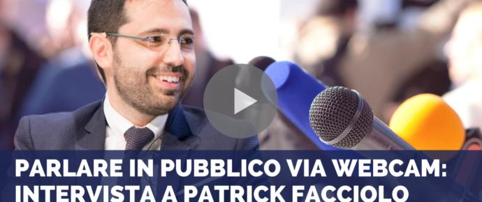 Parlare in pubblico via webcam: intervista a Patrick Facciolo